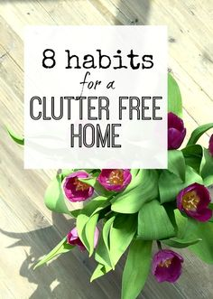 8 habits to create and maintain a clutter free life