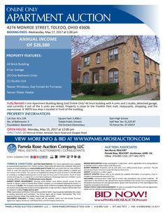 Online Only Auction of 5 Unit Apartment Building - 4274 Monroe Street, Toledo, Ohio 43606 - Bidding Ends: Wednesday, May 17, 2017 at 1:00 pm. Open House: Monday, May 15, 2017 at 12:00 pm. Online Only Auction of 5 Unit Building! All brick structure, easy to rent, and close to shopping, restaurants, and bus line. View more details online. Pamela Rose Auction Company, LLC.