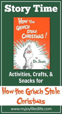 How the Grinch Stole Christmas - Story Time Activities - My Joy-Filled Life The Grinch, Grinch Who Stole Christmas, Christmas Books, A Christmas Story, Christmas Themes, Christmas Fun, Christmas Recipes, Time Activities, Reading Activities