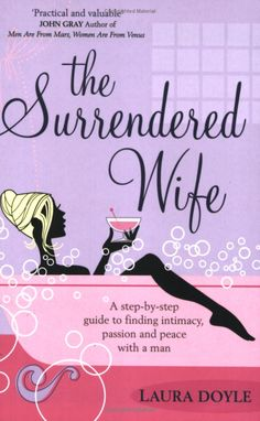 The Surrendered Wife, makes sense to me - But could I ever become one........ Watch this space, or not
