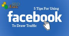 5 Tips For Using Facebook To Draw Traffic    Facebook Fan Pages can be a very useful tool for drawing massive traffic to your website's, Facebook page or blog. The way to draw massive traffic through a Fan page is by getting your Fans to interact with the content you post on your Fan page. Here are a few techniques for making that happen: