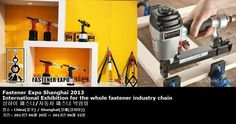 Fastener Expo Shanghai 2013 International Exhibition for the whole fastener industry chain 상하이 패스너/자동차 패스너 박람회