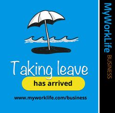 """We're excited to share that """"Taking leave"""" has arrived on MyWorkLife Business!  Go check it out and please provide us with your valued feedback by using the blue feedback tab within MyWorkLife Business while you are using it.  To use it go to http://www.myworklife.com/business and signup or login if you are already using it."""