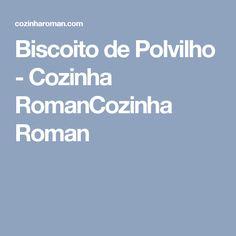 Biscoito de Polvilho - Cozinha RomanCozinha Roman