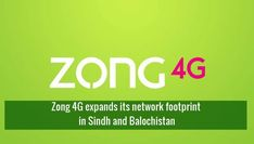 Zong 4G expands its network footprint in Sindh and Balochistan