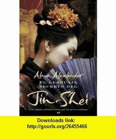 El lenguaje secreto del Jin-Shei (9788427032880) ALMA ALEXANDER , ISBN-10: 8427032889  , ISBN-13: 978-8427032880 ,  , tutorials , pdf , ebook , torrent , downloads , rapidshare , filesonic , hotfile , megaupload , fileserve