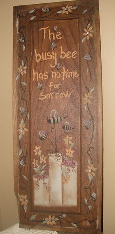 Busy bee........I painted this on a old door panel.