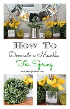 How to Decorate a Mantle for Spring using color and natural accents - DIY decor tips and tricks! www.settingforfour.com