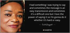 "Discover Faith Ringgold famous and rare quotes. Share Faith Ringgold quotations about creativity and vision. ""I had something I was trying to say..."""
