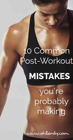 common post-workout mistakes - ohlardy.com