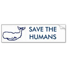 Save the Humans Bumper Sticker