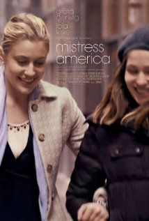 Mistress America (2015) Poster  86 min  |  Comedy  |  14 August 2015 (USA) 7.1 Your rating:     -/10   Ratings: 7.1/10 from 87 users   Metascore: 86/100 Reviews: write review | 5 critic | 7 from Metacritic.com  A lonely college freshman's life is turned upside down by her impetuous, adventurous soon-to-be stepsister.  Director: Noah Baumbach