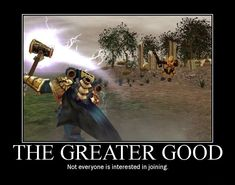 THE GREATER GOOD - DENIED! Not everyone is interested in joining.
