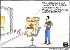 Marketers are tripping over themselves to reach Millennials. Advertisers spend five times as much on reaching Millennials as they do on all other generations combined. The Millennial obsession on h… Inbound Marketing, Content Marketing, Business Cartoons, Thought Bubbles, Business Entrepreneur, The Funny, Toms, Give It To Me, Branding
