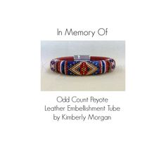 In Memory Of... Odd Count Peyote Tube Pattern Leather Embellishment BoHo Country Western Wear by CactusRoseJewelry on Etsy