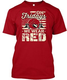 On Fridays We Wear Red Red Friday Shirt Deep Red T-Shirt Front