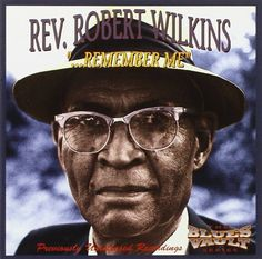 Rev. Robert Wilkins - Remember Me