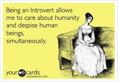 Wow, This is me exactly. Well, I might not say I care about humanity, I don't hate it, but I certainly despise human beings.