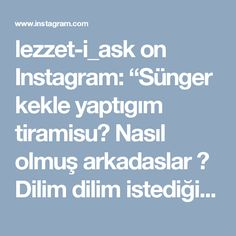 """lezzet-i_ask on Instagram: """"Sünger kekle yaptıgım tiramisu😍 Nasıl olmuş arkadaslar 😄 Dilim dilim istediğiniz büyüklükte kekleri kesebilirsiniz. Porsiyonluk servis…"""" • Instagram"""