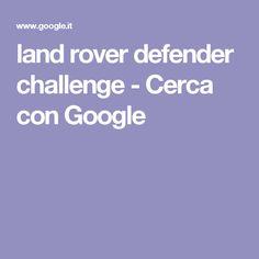 land rover defender challenge - Cerca con Google