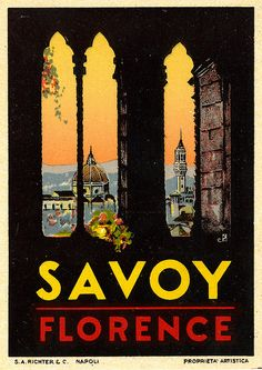 The Lost Art of Luggage Labels Hotel Savoy Florence, open. Retro Poster, Poster Ads, Poster Prints, Poster Vintage, Vintage Italian Posters, Vintage Travel Posters, Vintage Advertisements, Vintage Ads, Vintage Italy