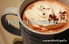Hot chocolate when it's cold outside