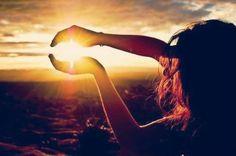 Hold the sun in your hands.