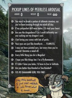 Skyrim Pick-up Lines--best thing ever! I would just die of happiness if a guy said these to me