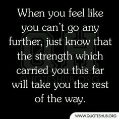 Strength is something we have but don't always recognize within ourselves