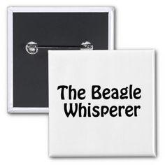 the beagle whisperer 2 inch square button http://www.zazzle.com/the_beagle_whisperer_2_inch_square_button-145372481159644073?utm_content=buffer0dbd8&utm_medium=social&utm_source=pinterest.com&utm_campaign=buffer #thebeaglewhisperer #magnets