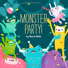 Monster Party! by Annie Bach http://smile.amazon.com/dp/1454910518/ref=cm_sw_r_pi_dp_6W70vb15SY3ND