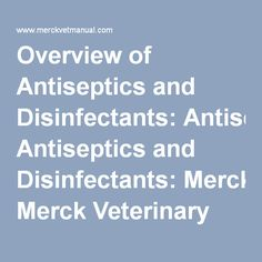 Overview of Antiseptics and Disinfectants: Merck Veterinary Manual #VetTechLife