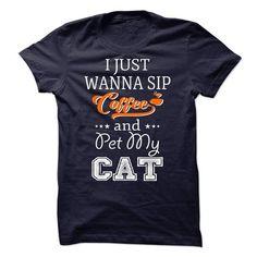 Wanna sip coffee and pet my cat T-Shirts, Hoodies, Sweatshirts, Tee Shirts (21$ ==► Shopping Now!)