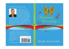 "Book Cover Design for ""Hormone Harmony"" written by Dr. Jill Waggoner, designed by Moksha Media of Dallas - Daymond E. Best Book Cover Design, Best Book Covers, Web Development, Good Books, Dallas, Branding, Messages, Writing, Brand Management"