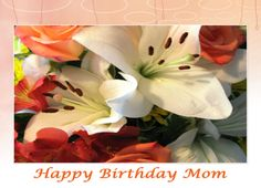 Birthday Flowers For Mom Greeting Card