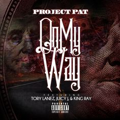 [Single] Project Pat (@projectpathcp) ft. Tory Lanez, Juicy J, and King Ray - ON…