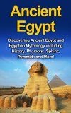 Free Kindle Book -  [History][Free] Ancient Egypt: Discovering Ancient Egypt and Egyptian Mythology including History, Pharaohs, Sphinx, Pyramids and More! Check more at http://www.free-kindle-books-4u.com/historyfree-ancient-egypt-discovering-ancient-egypt-and-egyptian-mythology-including-history-pharaohs-sphinx-pyramids-and-more/