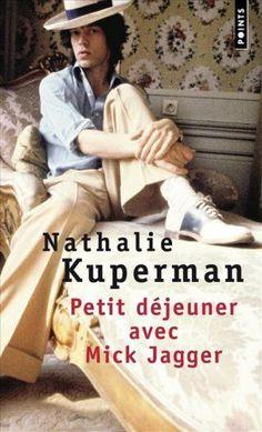 ''Petit déjeuner avec Mick Jagger'' by Nathalie Kuperman