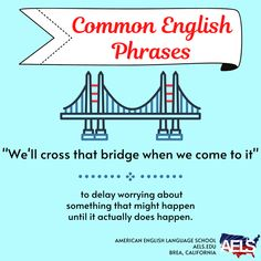"""When someone says, """"We'll cross that bridge when we come to it,"""" they aren't really talking about a bridge! Here's what that expression really means. Idioms And Phrases, English Phrases, When Us, When Someone, No Worries, Bridge, Language, Wellness, Shit Happens"""