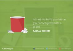"Quote - ""It's through mistakes that you actually can grow. You have to get bad in order to get good."" - Paula Scher  #inspiration #quote #mistake #growth #mindset"