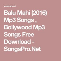 Movies balu mahi pinterest movie balu mahi 2016 mp3 songs bollywood mp3 songs free download songspro altavistaventures Image collections