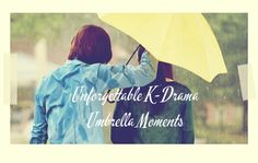Surprise! It's #UmbrellaDay here in the United States, and to celebrate this day, I thought it might be nice to take a little journey down memory lane and revisit that classic #Kdrama staple: the rainy day umbrella scene (because really, how else would you commemorate such a day?).