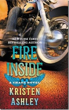 Review: Fire Inside (Chaos #2) by Kristen Ashley - I devoured this! 5 hot biker stars all the way!