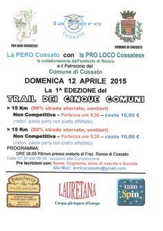 Trail dei 5 ComuniCossato, domenica 12 aprile 2015 Per info vai alla pagina http://www.informagiovanicossato.it/on-line/Home/articolo63013607.html