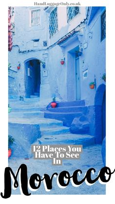 12 Places you have to see in Morocco | Hand Luggage Only