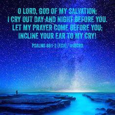 #Psalms 88:1-2 #ESV #MASDETIenmi #Verse #Bible #Word #God