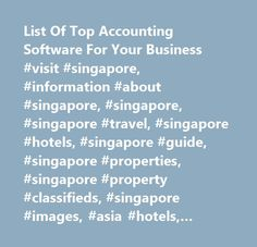 List Of Top Accounting Software For Your Business #visit #singapore, #information #about #singapore, #singapore, #singapore #travel, #singapore #hotels, #singapore #guide, #singapore #properties, #singapore #property #classifieds, #singapore #images, #asia #hotels, #hotel #reservations, #gps, #global #positioning #systems, #pda #maps, #pocket #pc #maps…