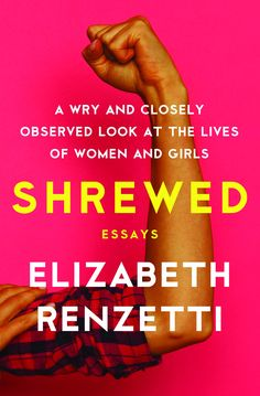Finished March 23 Shrewed: A Wry and Closely Observed Look at the Lives of Women and Girls by Elizabeth Renzetti This collection of si. New Books, Books To Read, Feminist Issues, Fallen Book, Books 2018, Book Suggestions, Carrie Fisher, What To Read, Free Ebooks