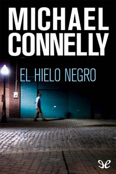 Hielo negro - Michel Connely New Books, Ice