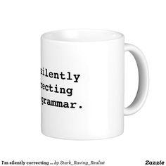 I'm silently correcting your grammar. classic white coffee mug